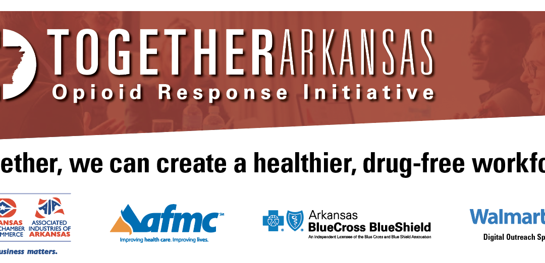 Together Arkansas Helps Employers Fight the Opioid Epidemic